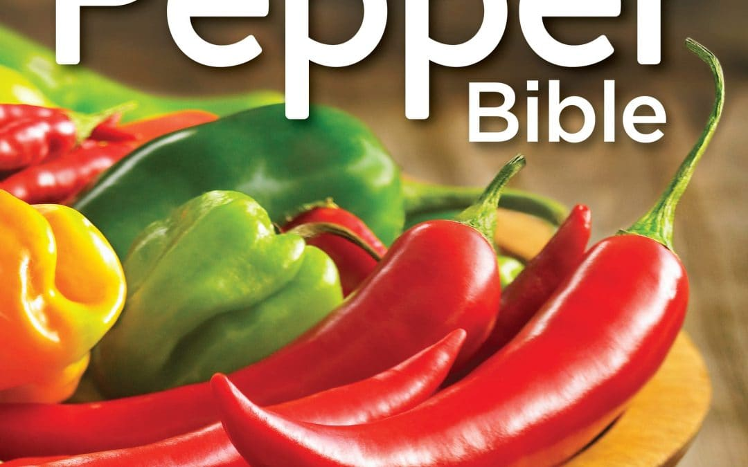 Warm Up with the Chile Pepper Bible, Sweet & Mild To Fiery and Everything In Between