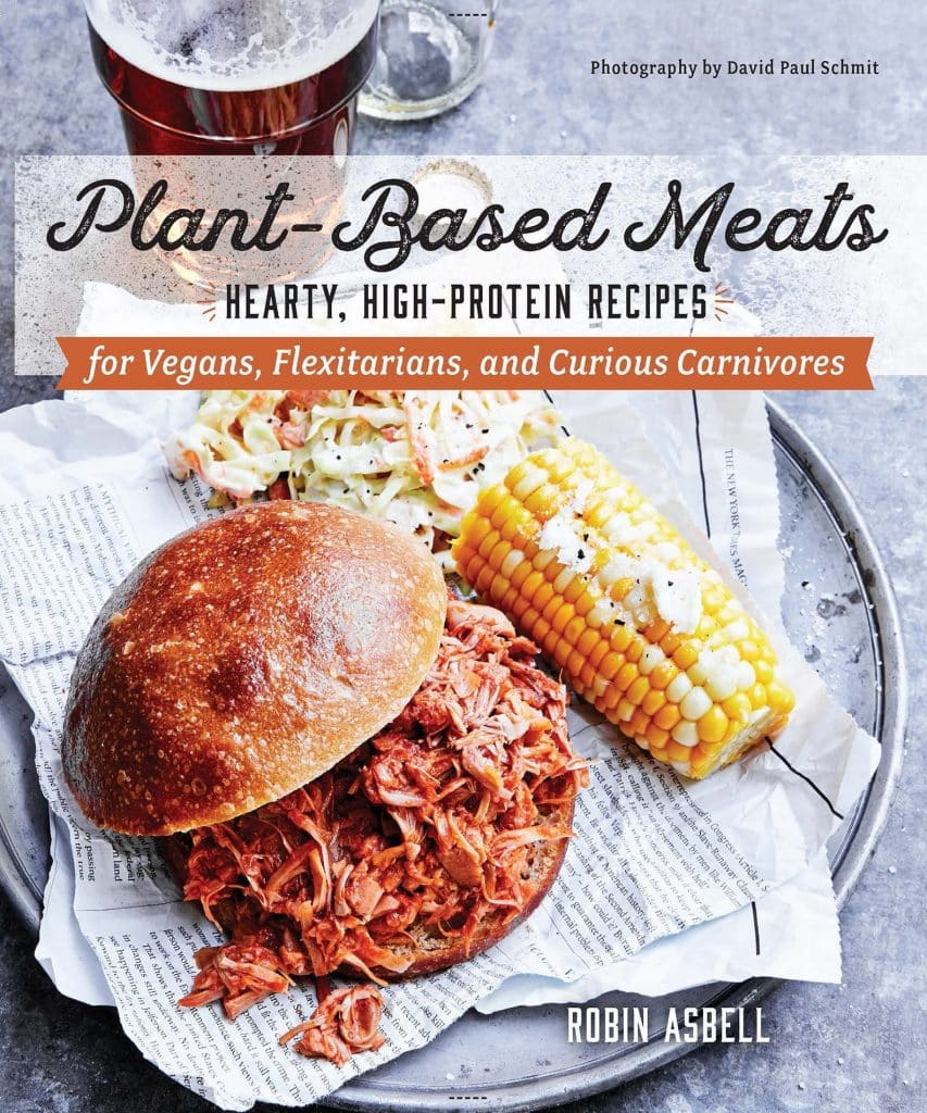 Make your own plant based meats with Plant Based Meats, Hearty, High Protein Recipes for Vegans, Flexitarians, and Curious Carnivores