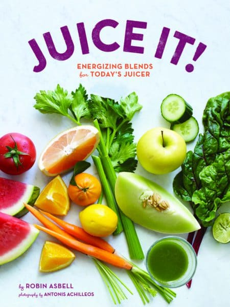 Juice It by author Robin Asbell